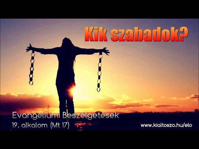 19. Kik szabadok? (Máté evangéliuma, 17. fejezet)