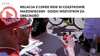 Relacja z Cofee Ride w Cząstkowie Mazowieckim - dzięki wszystkim za obecność!
