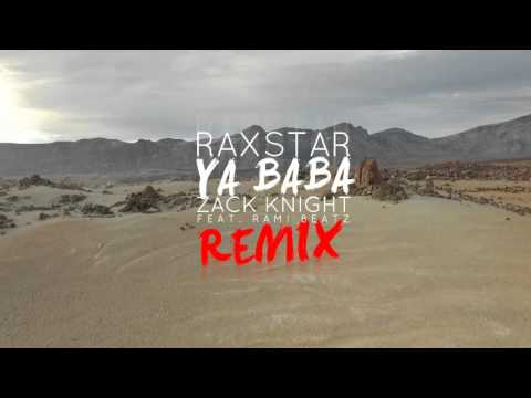 Raxstar X Zack Knight Ft Rami Beatz - Ya Baba (Official Remix) [Lyric Video]
