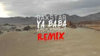 Raxstar x Zack Knight ft Rami Beatz - Ya Baba (Official Remix) [Lyric Video] Mp3
