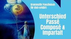 Unterschied Imparfait - Passé Composé - Grammatik Französisch