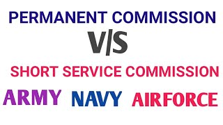 DIFFERENCE BETWEEN SHORT SERVICE COMMISSION AND PERMANENT COMMISSION  ARMY  NAVY   AIRFORCE