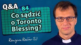 Co sądzić o #TorontoBlessing? [Q&A#84] - Remigiusz Recław SJ