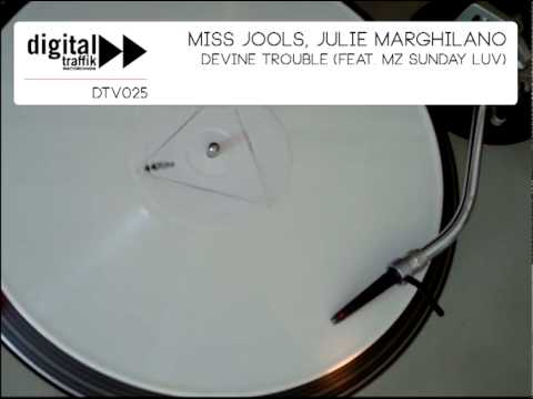 Miss Jools, julie Marghilano - Devine Trouble feat. Mz Sunday Luv // DTV025 DIGITAL TRAFFIK // 2012