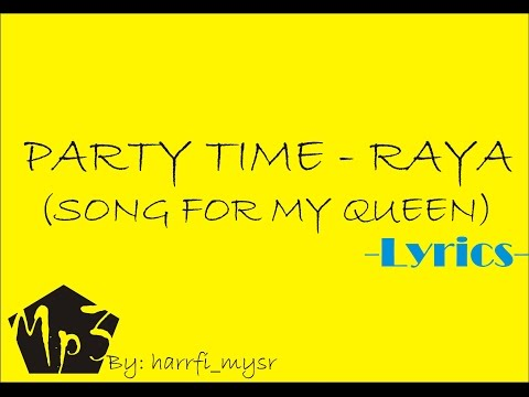 PARTY TIME Raya (sonq for my queen) lyrics