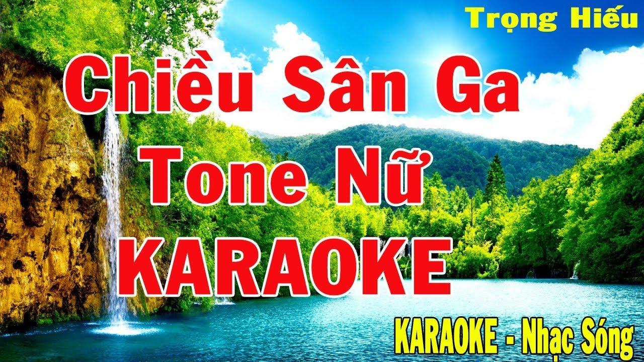 Karaoke Chiều Sân Ga Tone Nữ Nhạc Sóng chieu san ga(tone nu) Beat HD Chuẩn Trọng Hiếu