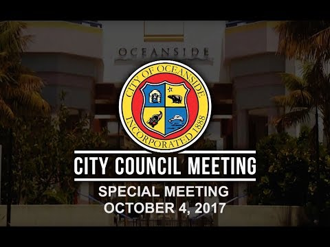 Oceanside City Council Meeting October 4, 2017 Special Meeting