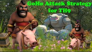 GoHo Attack Strategy for TH9(Golem- Hog Rider) Clash of Clans | 3 STAR ATTACK STRATEGY