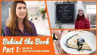 WRITING the Bigger Bolder Baking Cookbook: Behind the Book (Episode I)