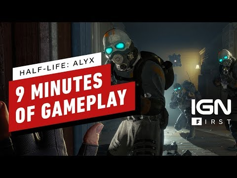 Half-Life: Alyx - 9 Minutes Of Gameplay - IGN First