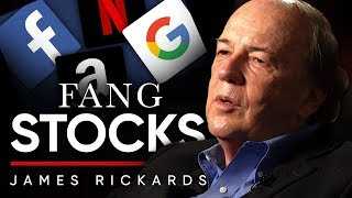 JAMES RICKARDS - FANG STOCKS: Which Stocks Should You Avoid? | London Real