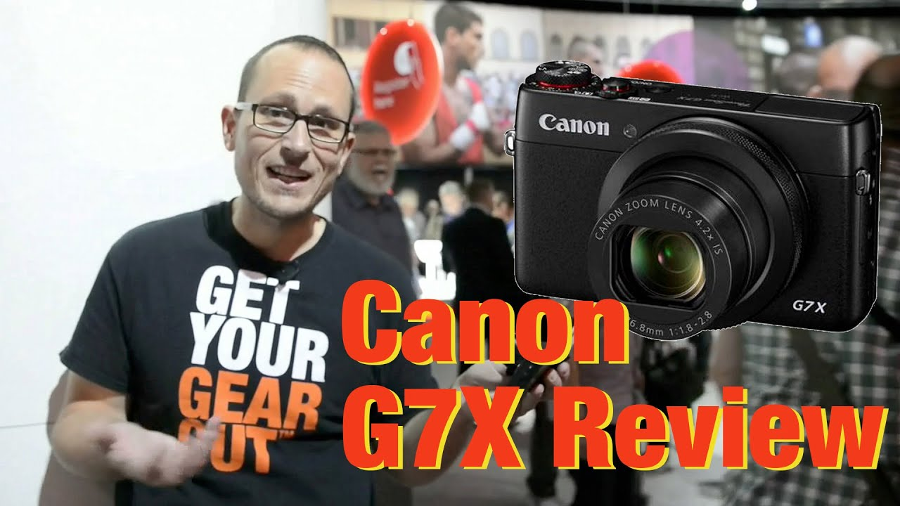 Canon G7x Review - With High Iso Samples