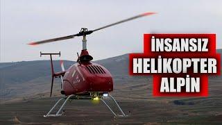 Türk Mühendisler Yaptı! İnsansız Helikopter ALPİN Göreve Hazır