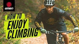 How To Enjoy Climbing
