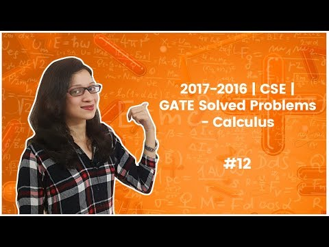 CSE Solved Problems (Asked in GATE 2017 & 2016) - Calculus - GATE Exam Preparation