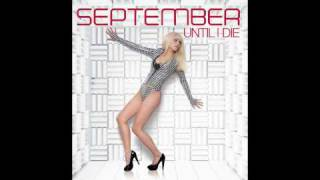 September - Until I Die (UK Radio Edit) (Out 27th July 2009)
