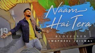 Naam Hai Tera Tera - Redefined | Swapneel Jaiswal | New Version | Cover | Himesh Reshammiya