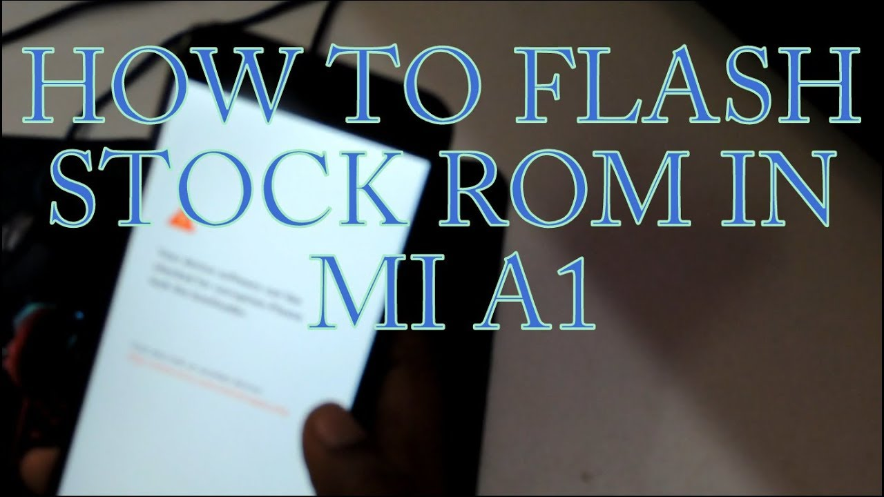 How To Flash Stock ROM In MI A1 | Hindi | Full Tutorial