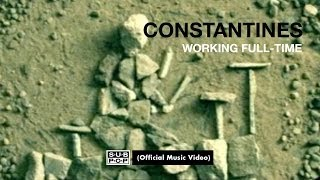 Constantines - Working Full-Time (OFFICIAL VIDEO)