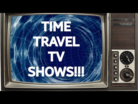 TIME TRAVEL TV SHOWS!!!