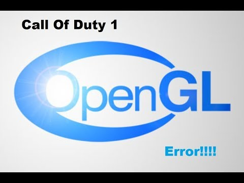 How To Fix Call Of Duty 1 OpenGL Error ~ EASY WAY TO FIX!!!