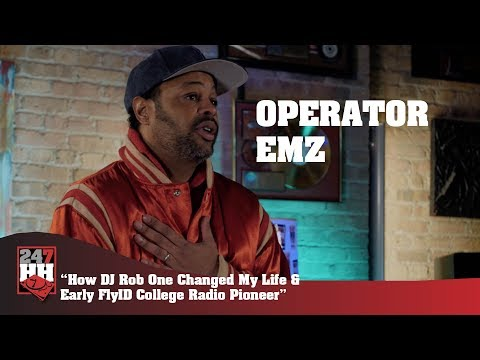 Operator EMZ - How DJ Rob One Changed My Life & Early FlyID College Radio Pioneer (247HH Exclusive)