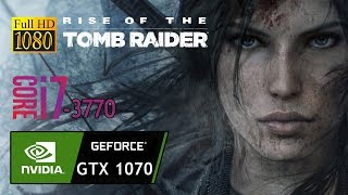 RISE OF THE TOMB RAIDER GTX 1070 & i7 3770 Gameplay Fps Test