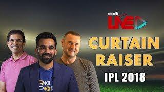IPL 2018 Curtain Raiser