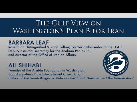 The Gulf View on Washington's Plan B for Iran