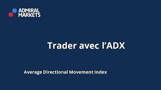 Trader avec l'indicateur ADX