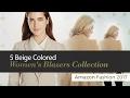 5 Beige Colored Women's Blazers Collection Amazon Fashion 2017