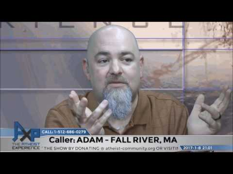 Agnostic but Not Atheist Because of Experience | Adam - Fall River, MA | Atheist Experience 21.01