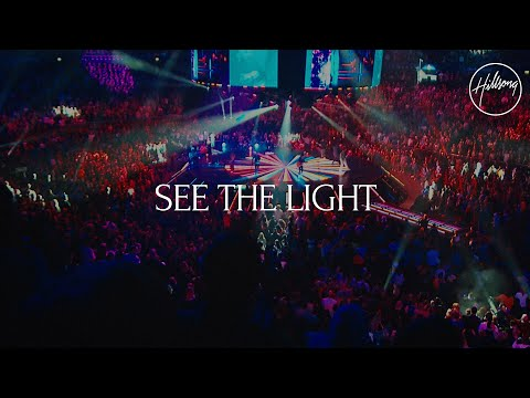 See The Light  - Hillsong Worship
