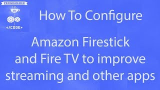 Tips and Troubleshooting to speed up your Firestick for Kodi