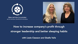 Increase profit with strengthened leadership and better sleep