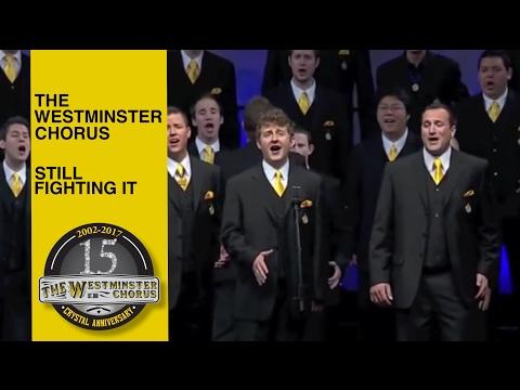 Westminster Chorus - Still Fighting It