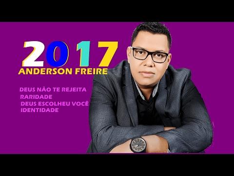 Anderson Freire 2017  - AS MELHORES, Coletânea de Ouro gospel mais tocadas...louvor 2017