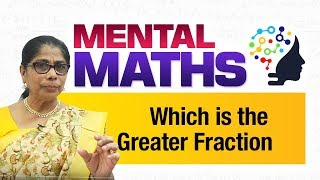 Learn basic of mental Maths for beginners   which is the greater fraction   Maths Tricks