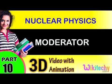 Moderator | Nuclear Physics | class 12 physics subject notes lectures|CBSE|IITJEE|NEET