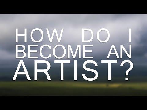 """How do I become an artist?"""