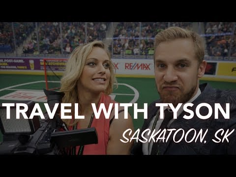 SASKATOON, SK - ONE OF THE BEST SPORTS CITIES IN NORTH AMERICA - TRAVEL with TYSON