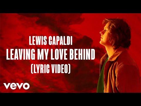 Lewis Capaldi - Leaving My Love Behind (Lyric Video)