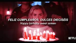 Happy Birthday, Sweet Sixteen — Chilling Adventures of Sabrina / Sub. Español / Lyrics