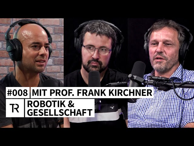 #008 Robotik & Gesellschaft - mit Prof. Frank Kirchner (DFKI)