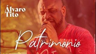 Álvaro Tito - Patrimônio - Voz e Violão