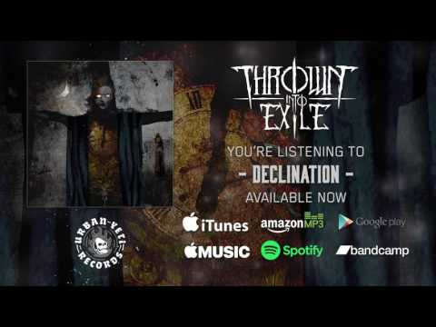 Thrown Into Exile - Declination (Official Album Stream)