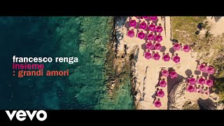 Francesco Renga - Insieme: Grandi Amori (Official Video)