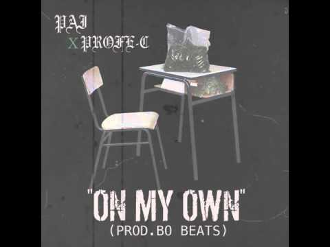 Pai & Profe-C - On My Own (Prod Bo Beats)