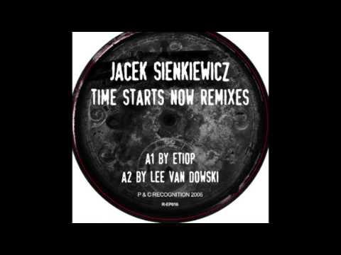 Jacek Sienkiewicz - Time Starts Now (Etiop Remix)