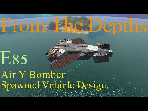 From The Depths 1.7 E85-Air Y-Bomber Big Bombs.LetsBuild,Playthrough